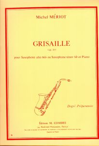 Meriot, M. - GRISAILLE for Alto or Tenor saxophone and piano